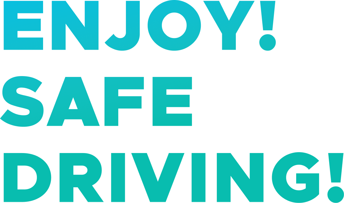 ENJOY SAFE DRIVING